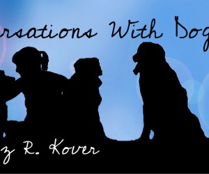 ILT Contributing Author, Liz Kover Column Conversations with Dog Lands on It's a Lab Thing